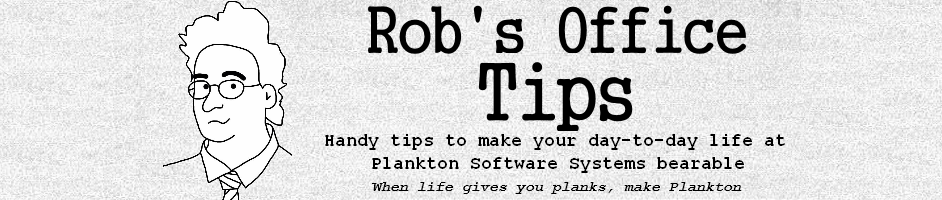Rob's Office Tips