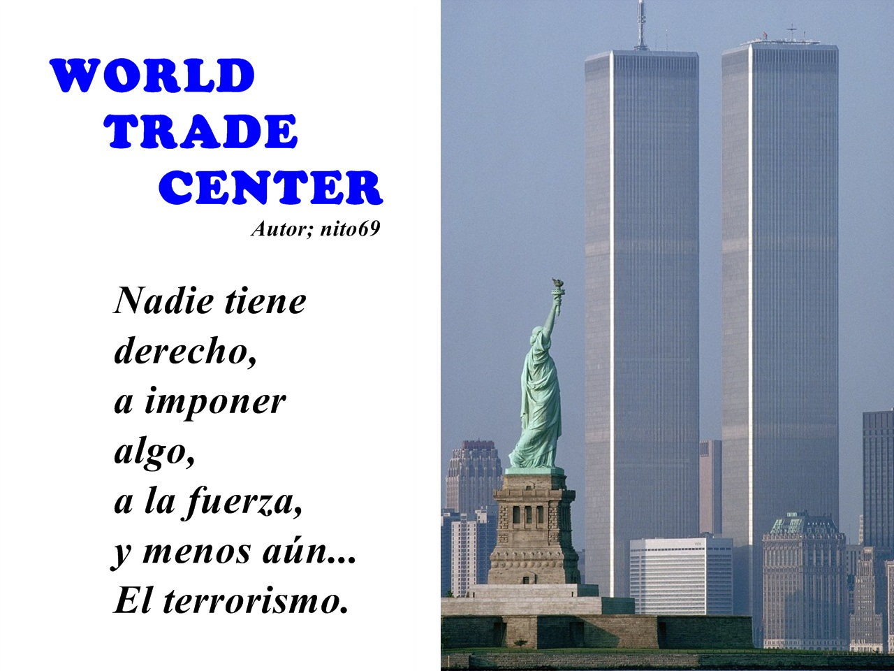 WORLD TRADE CENTER ( Frase homenaje ).