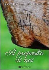 http://www.ibs.it/code/9788898410644/baldini-roberto/a-proposito-di-noi.html