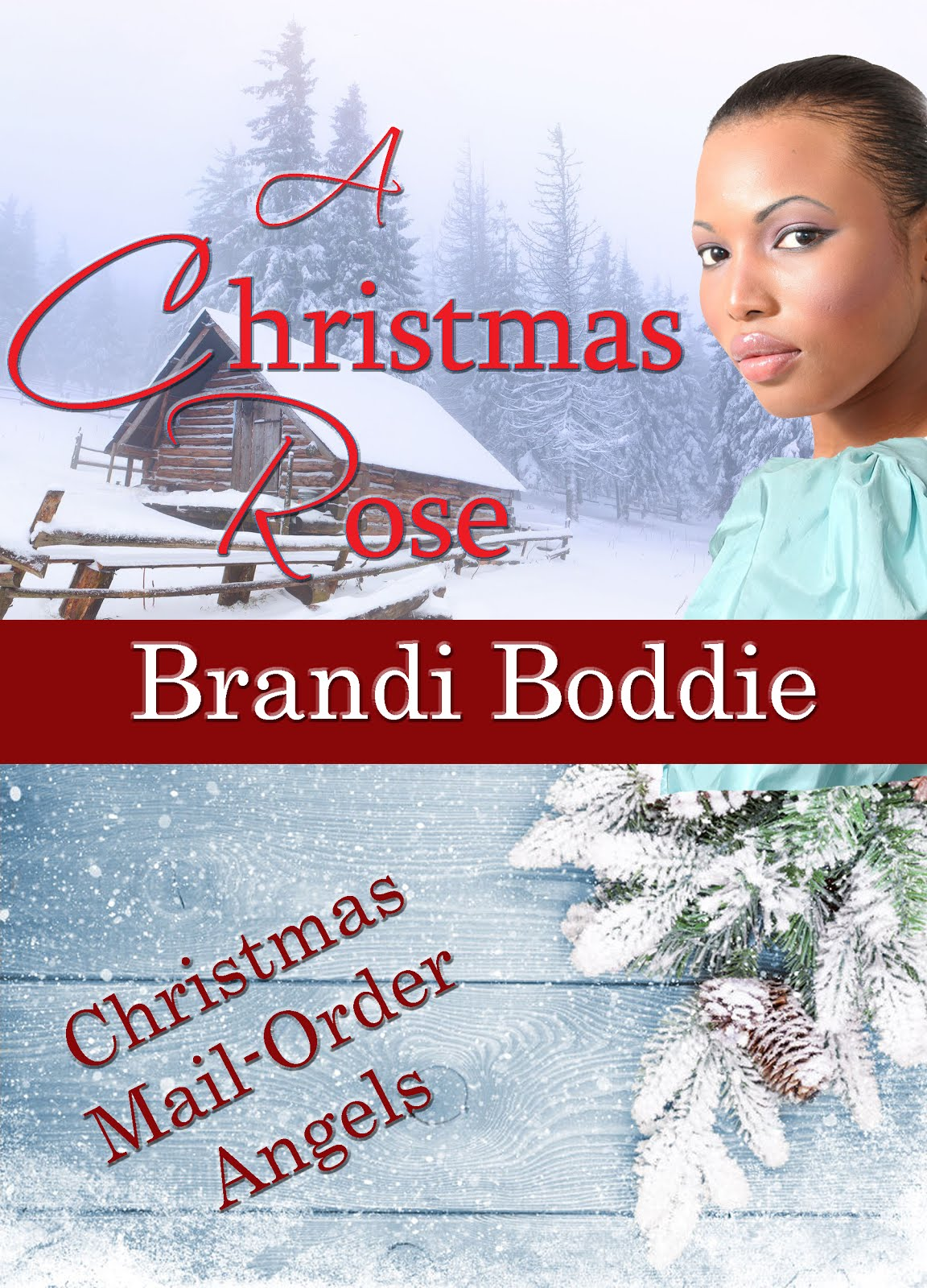 A Christmas Rose (A Christmas Mail Order Angels Novella)