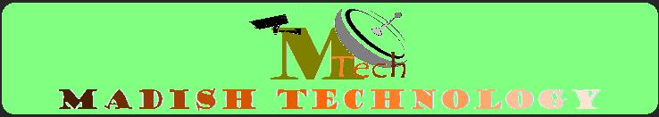 MADISH TECHNOLOGY