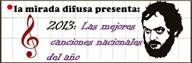 2013: LAS CANCIONES (NACIONALES) DEL AÑO