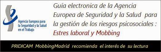 MobbingMadrid Guía electrónica de la agencia europea sobre los factores de riesgo laboral: estrés y mobbing