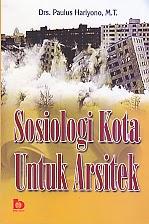toko buku rahma: buku SOSIOLOGI KOTA UNTUK ARSITEK, pengarang paulus hariyono, penerbit bumi aksara