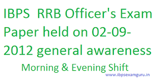 02-09-2012 september general awareness ibps rrb officer's exam