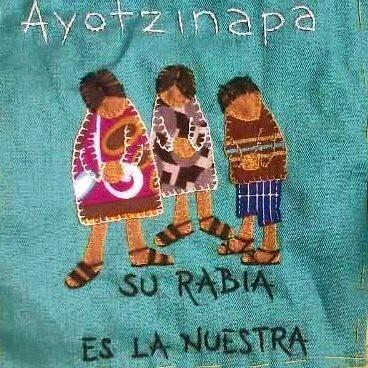 Ayotzinapa: sua indignação é a nossa indignação.