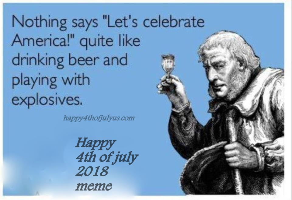 Free 4th Of July Funny Images happy 4th of july memes 2018 4th of july memes ~ happy 4th of july
