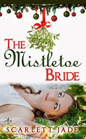 http://www.amazon.com/Mistletoe-Bride-Scarlett-Jade-ebook/dp/B00QEPJ2BS/