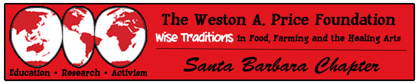 Santa Barbara Chapter - Weston A. Price Foundation