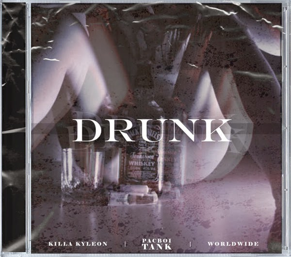 https://soundcloud.com/pacboitank/drunk-ft-killa-kyleon-worldwide