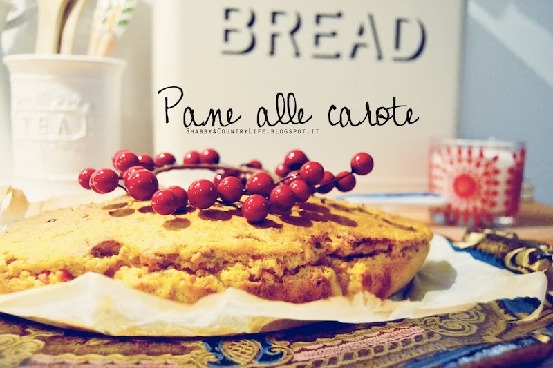 Carrots Baked Bread [ Un pane di carote ]- shabby&countrylife.blogspot.it