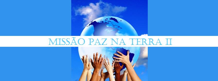 HISTÓRICO - Missão Paz na Terra II