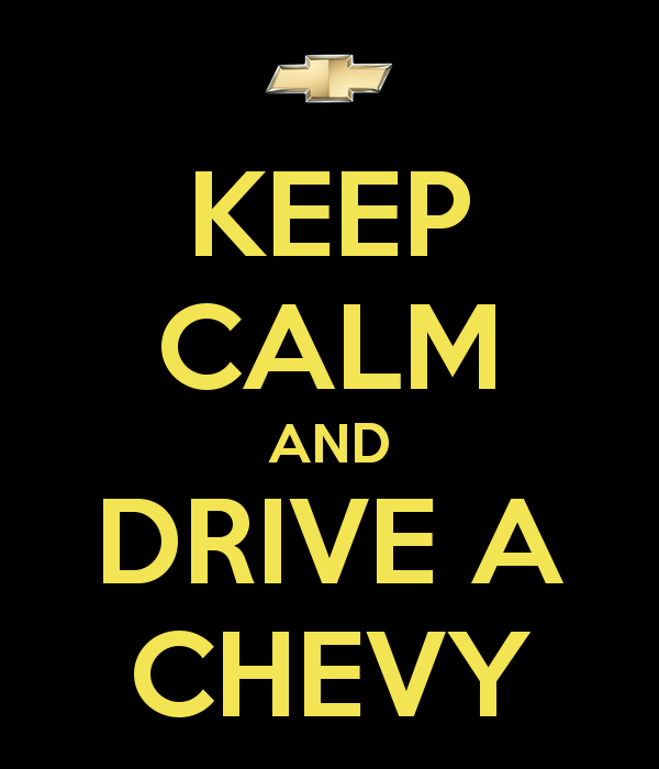 Maher Chevrolet: Maher Chevrolet: Keep Calm And Drive A Chevy