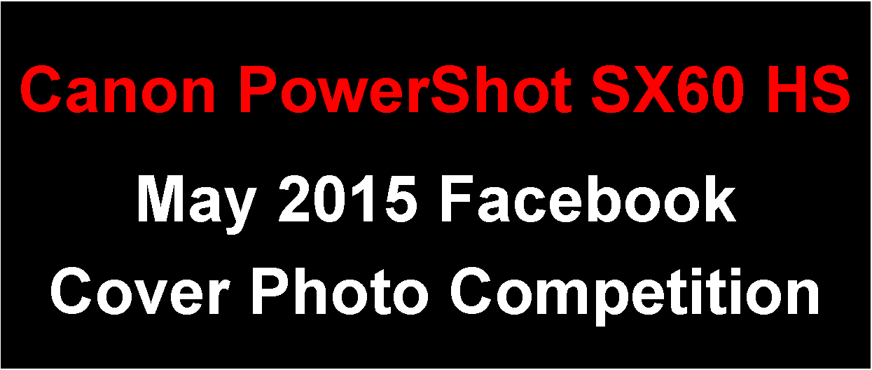 Canon PowerShot SX60 HS Facebook Cover Photo Competition - May 2015 Entries