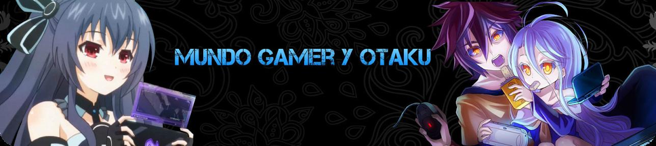 Mundo Gamer y Otaku