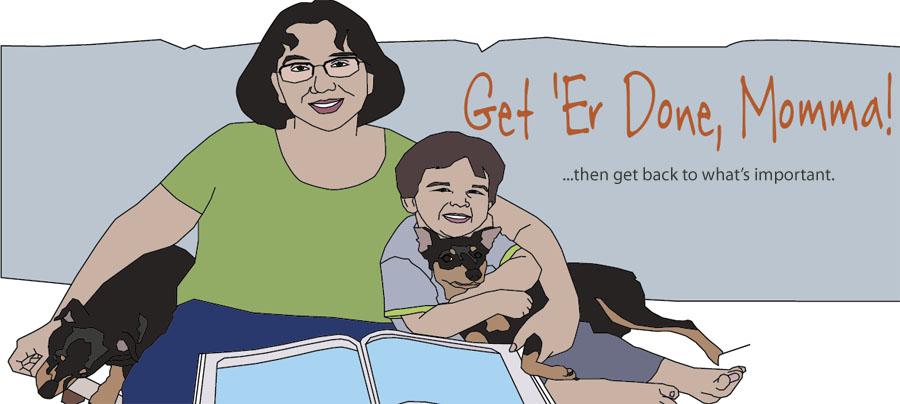 Get 'Er Done, Momma!