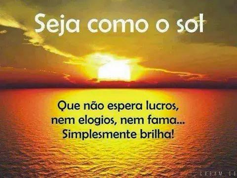 Seja como o Sol!!!