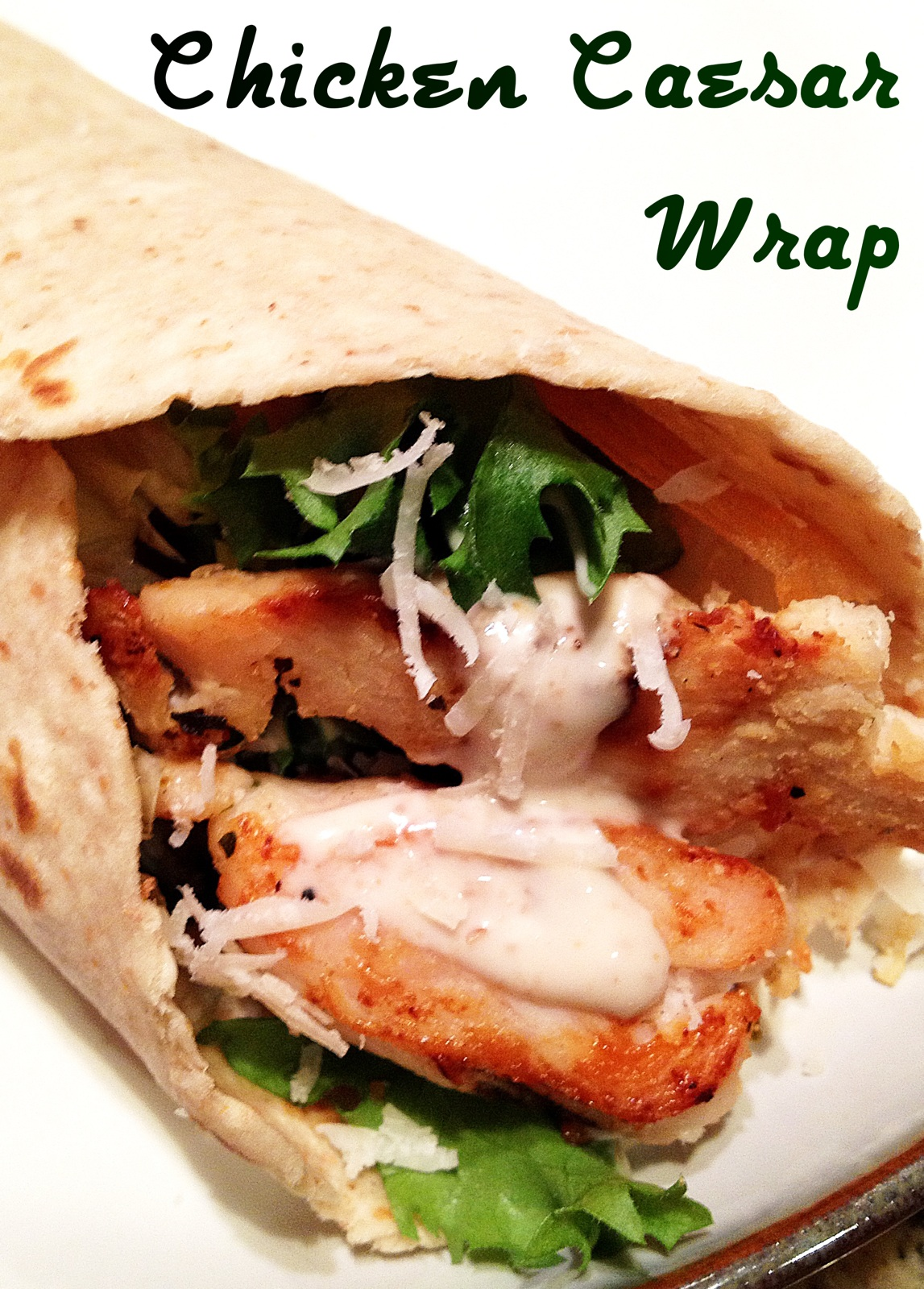 Healthy Makeover: Chicken Caesar Wrap