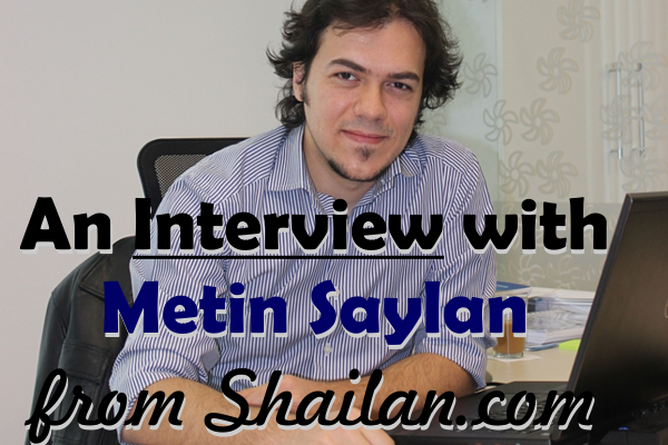 An Interview with Metin Saylan from Shailan front