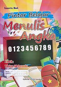 gambar buku buku pintar belajar menulis angka, pengarang iswanto, penerbit cv ita surakarta