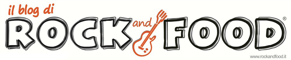 il blog di ROCK and FOOD