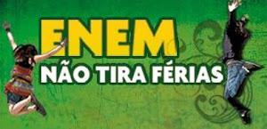 ENEM NÃO TIRA FÉRIAS