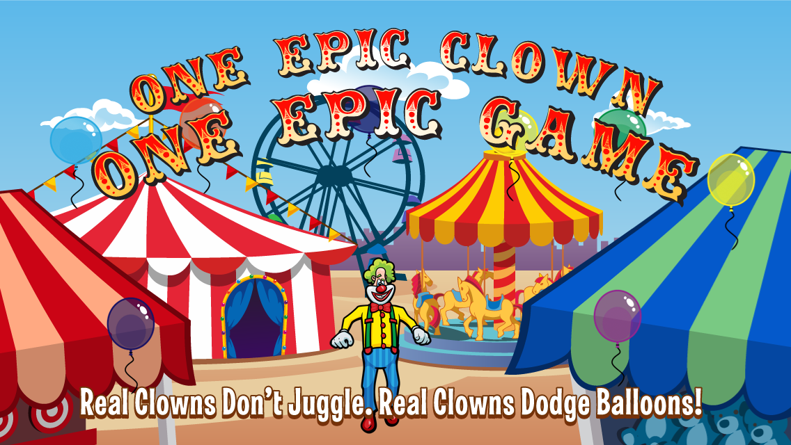 Laugh Clown Professional Balloon Dodger iPhone 5 screenshot: 'One Epic Clown, One Epic Game!'