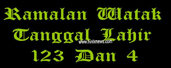Ramalan Watak Tanggal Lahir 123 dan 4