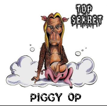 """TOP SEKRET - """"PIGGY OP"""""""