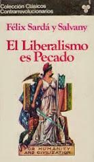"""""""El Liberalismo es pecado"""""""