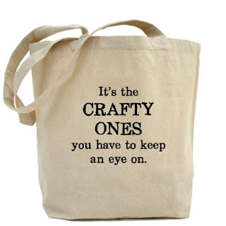 http://www.cafepress.co.uk/+its_the_crafty_ones_tote_bag,99453939