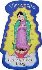 Cuida mi Blog Virgencita Mía.