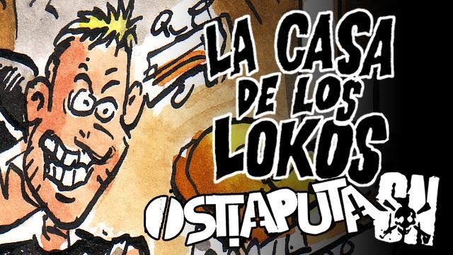 http://www.verkami.com/locale/es/projects/10820-la-casa-de-los-lokos-sn-ostiaputa