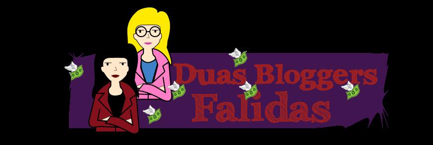 Duas Bloggers Falidas