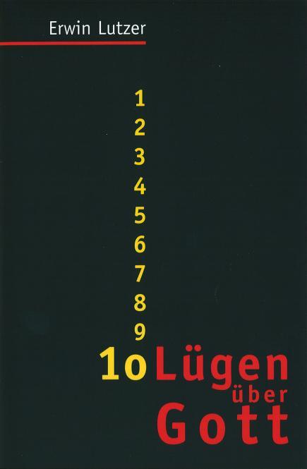Erwin Lutzer-10 Lügen Über Gott-