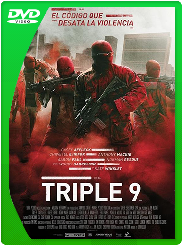 Triple 9 (2016) DVDRip Latino