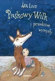 http://lubimyczytac.pl/ksiazka/67572/piaskowy-wilk-i-prawdziwe-wymysly