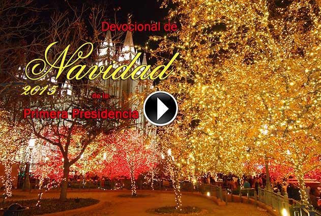 Devocional de Navidad de la Primera Presidencia 2015