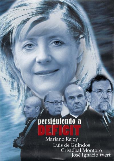 El título de la película es ahora Persiguiendo a Déficit y se ve a Rajoy, Guindos, Montoro y Wert coronados por Merkel.