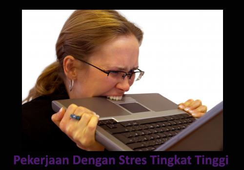 ... yang memang memiliki level stres lebih tinggi sehingga sering membuat