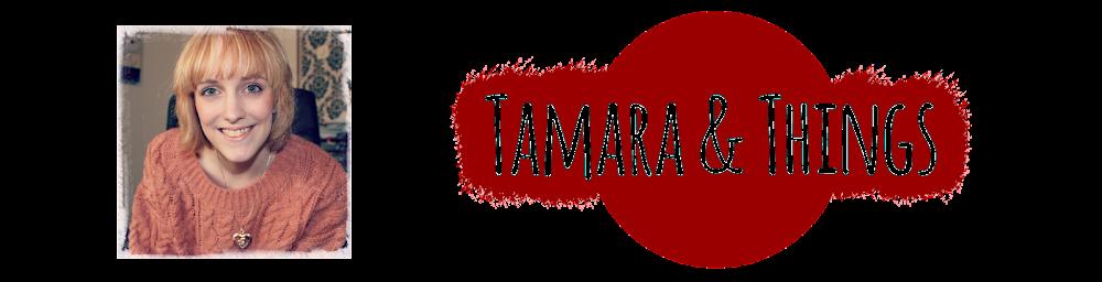 Tamara and Things