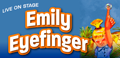 Emily Eyefinger - Live on Stage