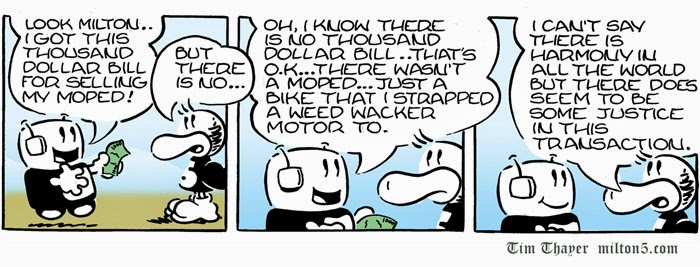Look Milton..I got this thousand dollar bill for selling my moped! But there is no...