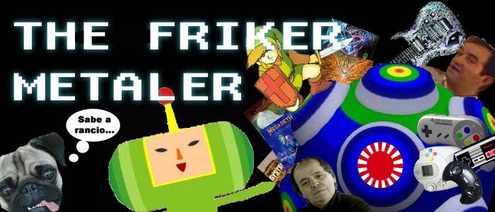 THE FRIKER METALER