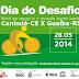 Canindé-CE X Guaíba-RS: Faça parte do Dia do Desafio