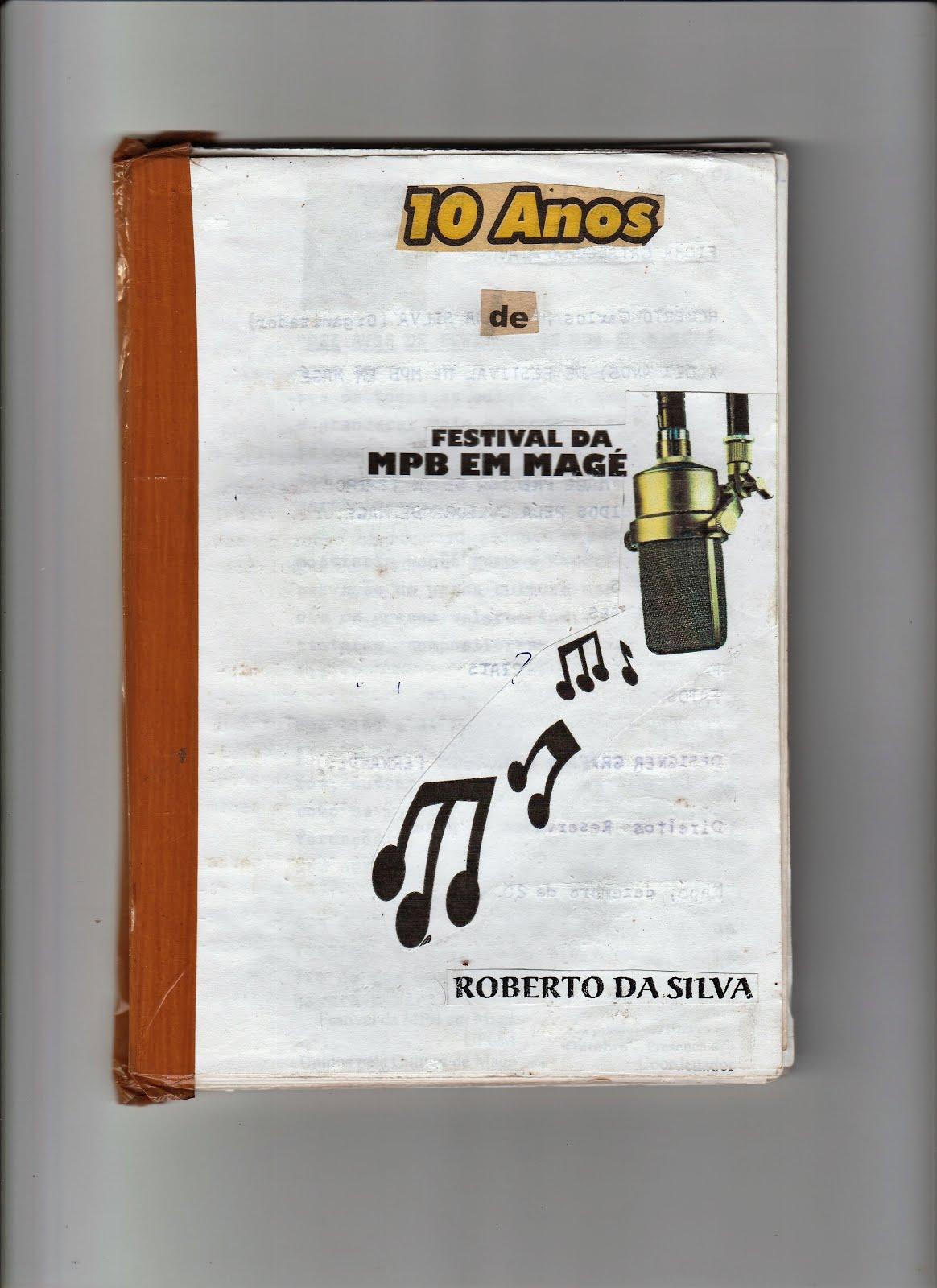 """CAPA DO MEU LIVRO """"10(dez) ANOS DE FESTIVAL DA MPB EM MAGÉ"""""""