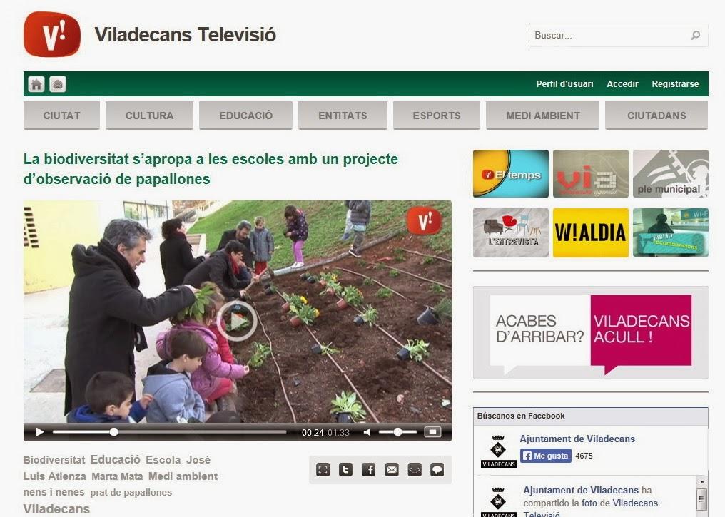 http://www.viladecanstv.tv/2014/01/la-biodiversitat-sapropa-a-les-escoles-amb-un-projecte-dobservacio-de-papallones/