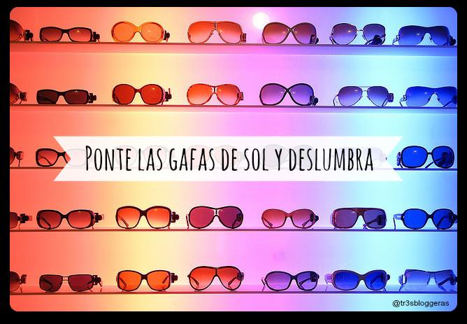 Ponte las gafas de sol y deslumbra. Selección de gafas de sol para lucir bien guapa.