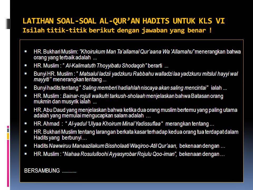 Menuju Cahaya Al Kautsar Latihan Soal Al Qur An Hadits Kelas Vi Enam Persiapan Us Untuk Sd