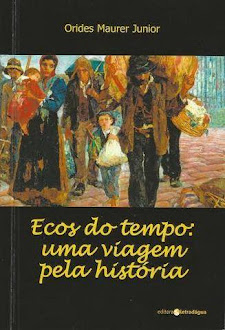 Ecos do tempo: uma viagem pela história, de Orides Maurer Jr.